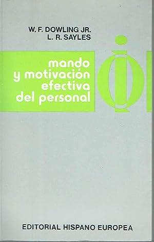 Mando y motivación efectiva del personal.: William F. Dowling
