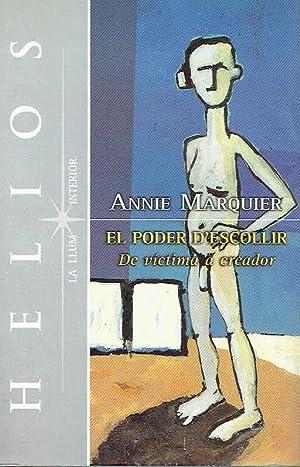 El poder d''escollir.' De víctima a creador.: Annie Marquier.