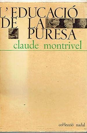 L'educació de la puresa.: Claude Montrivel.
