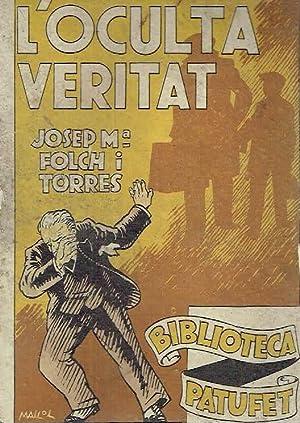 L'oculta veritat.: Josep Maria Folch i Torres.