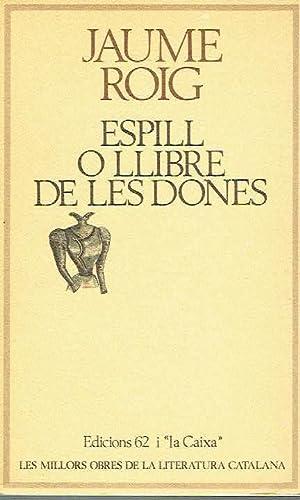 Espill o Llibre de les dones.: Jaume Roig.