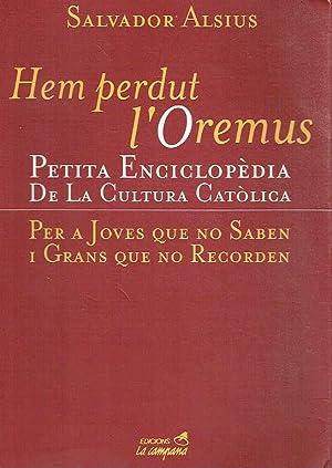 Hem perdut l''Oremus.' Petita Enciclopèdia de la: Salvador Alsius.