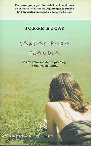 Cartas para Claudia.: Jorge Bucay. .