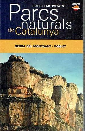 Serra del Montsant. Poblet. Parcs Naturals de: VV.AA.