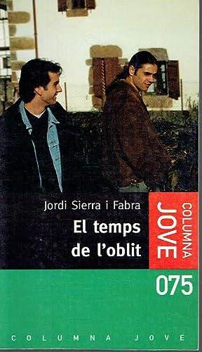 El temps de l''oblit. .': Jordi Sierra i