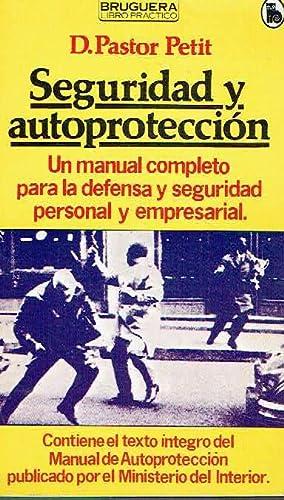 Seguridad y autoprotección. Un manual completo para: D. Pastor Petit.