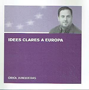 Idees clares a Europa.: Oriol Junqueras.