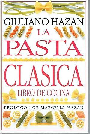 La pasta clásica. Libro de cocina.: Giuliano Hazan.