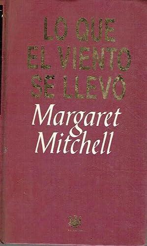 Lo que el viento se llevó.: Margaret Mitchell.