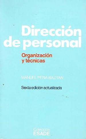 Dirección de personal. Organización y técnicas.: Manuel Peña Baztan.