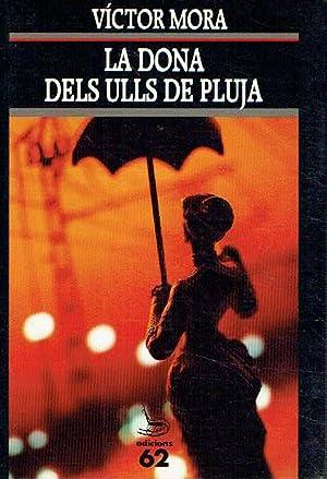 La dona dels ulls de pluja. Barcelona: Víctor Mora.