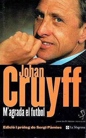 M'agrada el futbol.: Johan Cruyff.