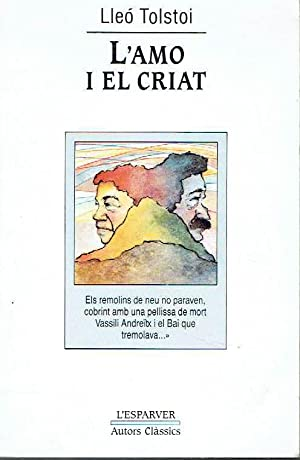 L'amo i el criat.: Lleó Tolstoi.