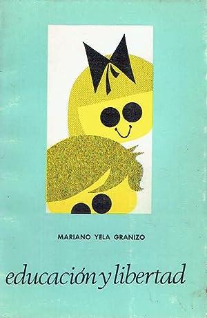 Educación y libertad.: Mariano Yela Granizo.