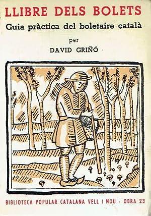Llibre dels bolets. Guia pràctica del boletaire: David Griñó.