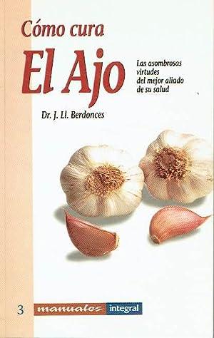 Cómo cura el ajo.: Josep Lluís Berdonces.