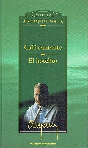 Café cantante. El hotelito.: Antonio Gala.