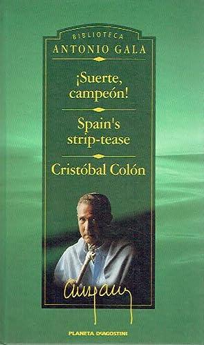Suerte, campeón! Spain's strip-tease. Cristóbal Colón.: Antonio Gala.