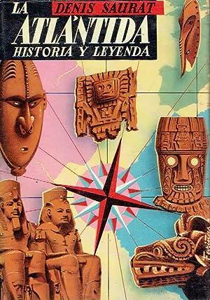 La Atlántida. Historia y leyenda.: Denis Saurat.