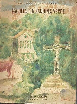 Galicia, la esquina verde (alma, historia, paisaje).: Victoriano García Martí.