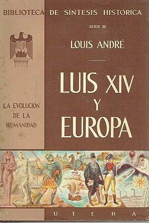 Luis XIV y Europa.: Louis André.