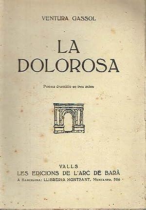 La Dolorosa. Poema dramàtic en tres actes.: Ventura Gassol.