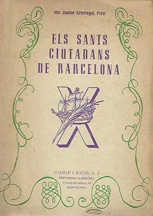 Els Sants ciutadans de Barcelona. Colec. Barcelona: Jaume Armengol.