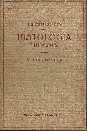 Compendio de histología humana. Para estudiantes de: S. Schumacher-Marienfrid.