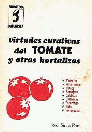 Virtudes curativas del tomate y otras hortalizas.: Jordi Sintes Pros.