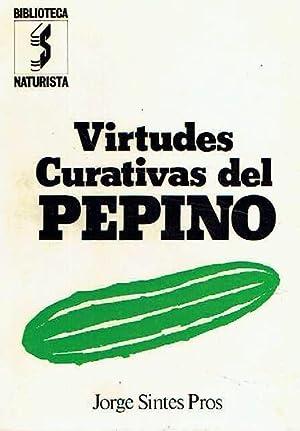 Virtudes curativas del pepino. Cultivo del pepino.: Jordi Sintes Pros.