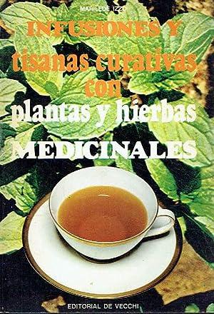 Infusiones y tisanas curativas con plantas y: Marilede Izzo.