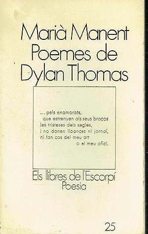 Poemes de Dylan Thomas. Els llibres de: Marià Manent.