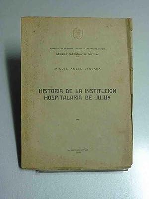 Historia de la institución hospitalaria de Jujuy: Vergara, M. A.