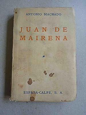 Juan de Mairena. Sentencias, Donaires, Apuntes y: Machado, A.