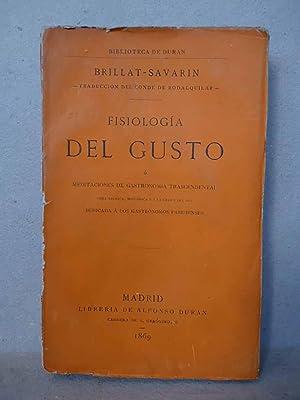 Fisiología del gusto o Meditaciones de gastronomía: Brillat-Savarin