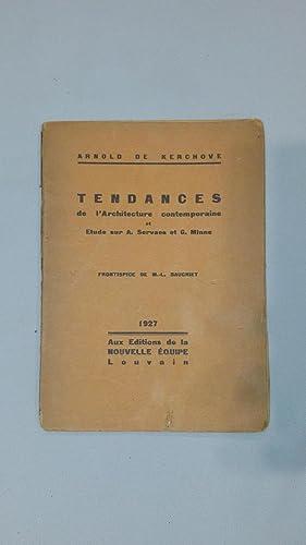 Tendances de l'Architecture contemporaine et Etude sur: Kerchove, A. de