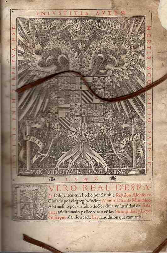 Fuero Real de España . . diligentemente hecho por el noble rey Don Alfonso IX ; glosado por ...