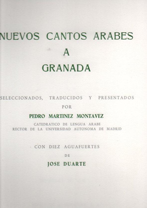 Nuevos cantos arabes a Granada. Con diez aguafuertes de Jose Duarte . - Martinez Montavez, Pedro