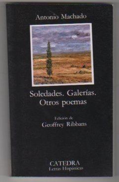 Soledades. Galerías. Otros poemas .: Machado, Antonio