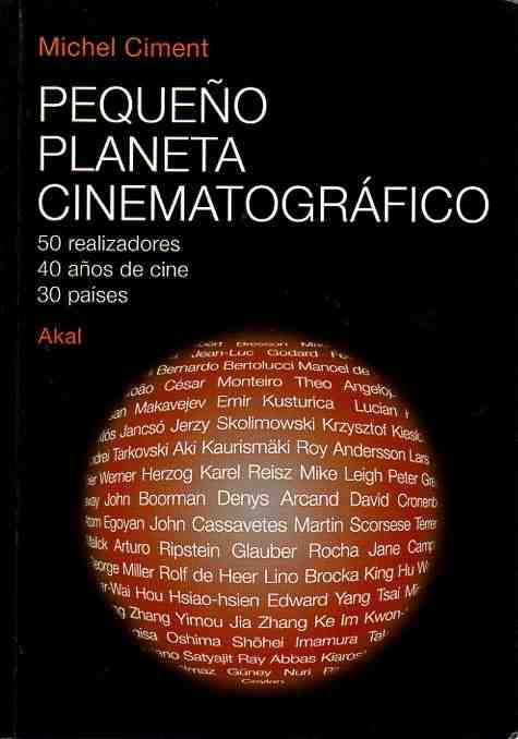 Pequeño planeta cinematográfico. 50 realizadores, 40 años de cine, 30 países. - Climent, Michel