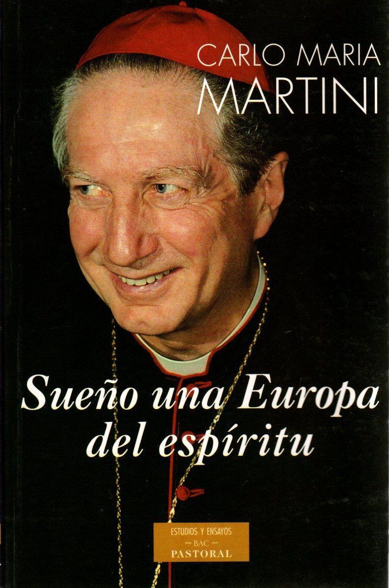 Sueño una Europa del Espíritu . - Martini, Carlo M.