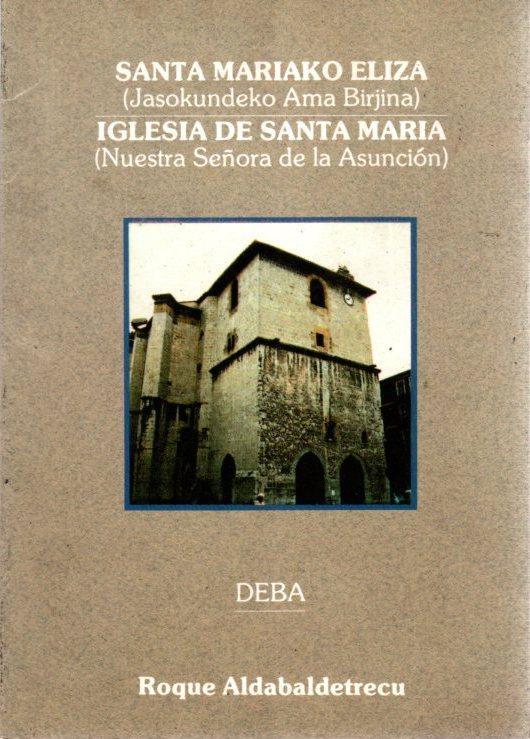 Santa Mariako Eliza (Jasokundeko Ama Birjina) / Iglesia de Santa María (Nuestra señora de la Asunción . - Aldabaldetrecu, Roque