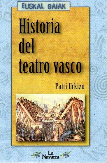 Historia del teatro vasco . - Urkizu, Patri