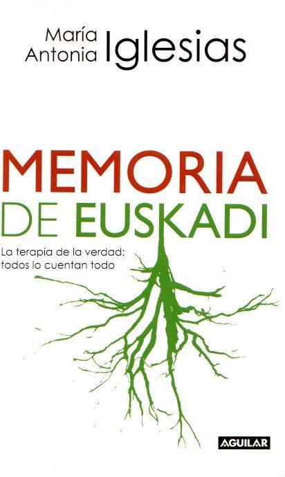 Memoria de Euskadi . - Iglesias González, María Antonia