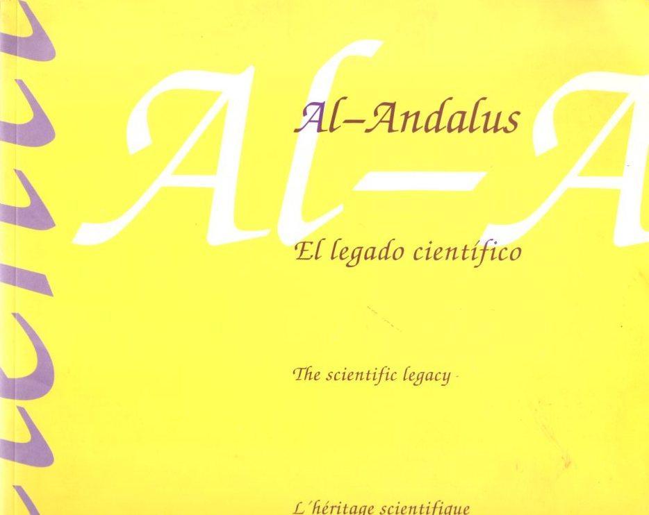 Al-Andalus, el legado científico - Al-Andalus, the scientific legacy - Al-Andalus, l'heritage scientifique .