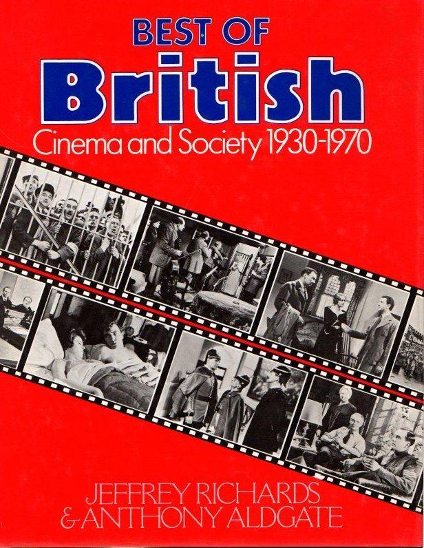 Best of British cinema and society 1930-1970: Richards, Jeffrey/Aldgate, Anthony