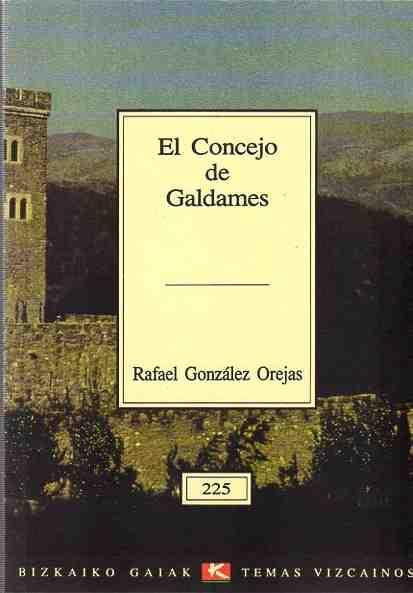 El Concejo de Galdames . - González Orejas, Rafael
