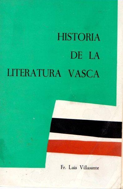 Historia de la literatura vasca . - Villasante, Luis