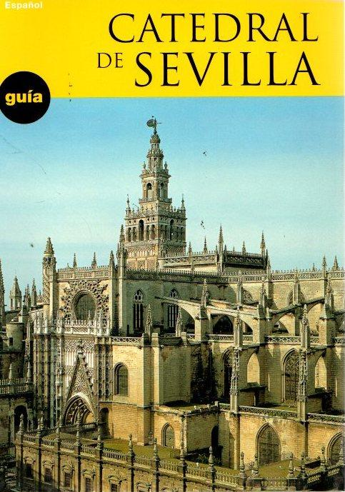 Catedral de Sevilla: guía de visita . - Guillén Torralba, Juan