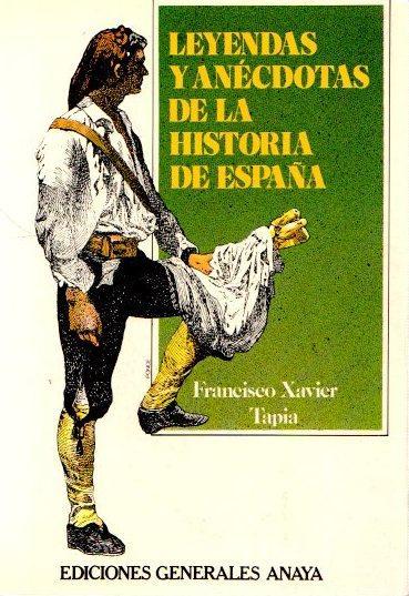 Leyendas y anécdotas de la historia de España . - Xavier Tapia, Francisco